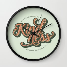 Clothe Yourself with Kindness Wall Clock