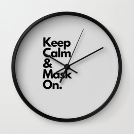 Keep Calm, & Mask On. Wall Clock