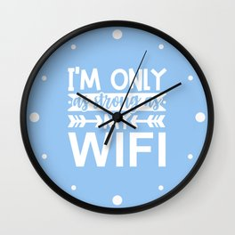 I'm Only As Strong As My Wifi Funny Quote Wall Clock