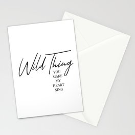Wild thing, you make my heart sing Stationery Cards