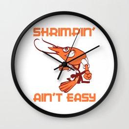 Shrimpin' Ain't Easy Karate Martial Arts Fencer Ninja Warrior JiuJitsu Taekwando Fighter T-shirt Wall Clock