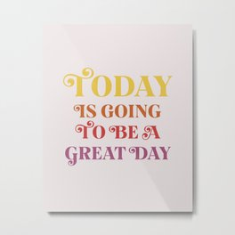 Great Day Metal Print