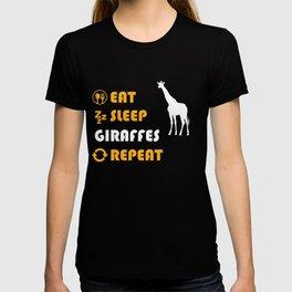 Eat. Sleep. Giraffes. Repeat. T-shirt