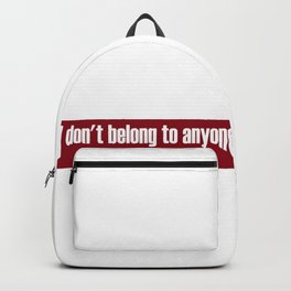 Don't Belong To Anyone Backpack