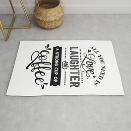 All you need is love laughter and a strong cup of coffee - Funny hand drawn quotes illustration. Funny humor. Life sayings. Rug