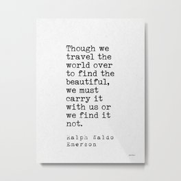 Ralph Waldo Emerson travel quote Metal Print