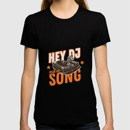 Play my music dj! Music techno rave design T-shirt