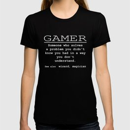 Funniest Gamer T Shirt Ever T-shirt