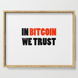 In Bitcoin we trust crypto gift Serving Tray