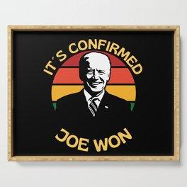 It Is Confirmed Joe Won Pro Biden Serving Tray