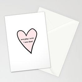 everyday i wish i was dead Stationery Cards