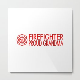 Firefighter: Proud Grandma (Florian Cross) Metal Print