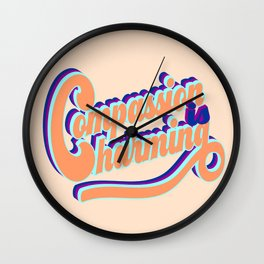 Compassion is charming Wall Clock