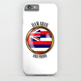 Hawaii Proud Flag Button iPhone Case
