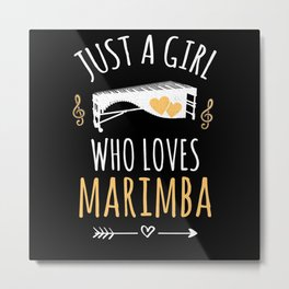 Just A Girl Who Loves Marimba Player Gift Idea Metal Print