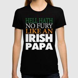 Funny Irish Papa Gift Hell hath no fury. T-shirt