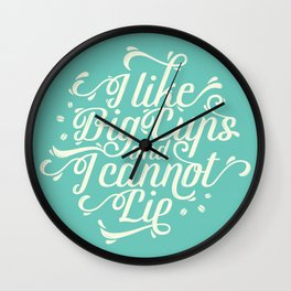 I Like Big Cups and I Cannot Lie Teal Wall Clock