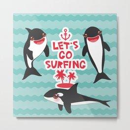 Lets go surfing, Kawaii orca Metal Print