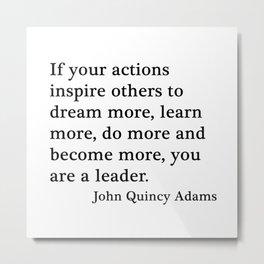 You are a leader - John Quincy Adams Metal Print