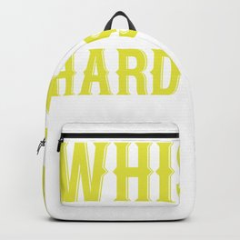 What Do I Drink? Whiskey In The Morning And Hard Stuff In The Evening Backpack