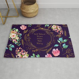 Well Behaved Women Seldom Make History - A Floral Feminist Print Rug