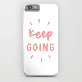 Keep Going hand lettered motivational typography graphic design in peach pink iPhone Case