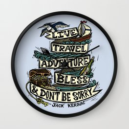 Live, Travel, Adventure, Bless, & Don't Be Sorry Wall Clock