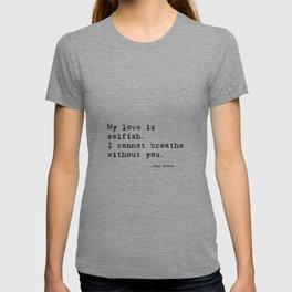 I cannot breathe without you - John Keats T-shirt