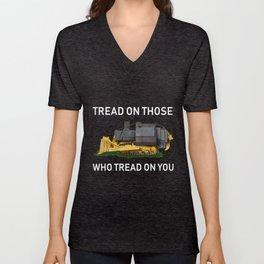 tread on those who tread on you Unisex V-Neck