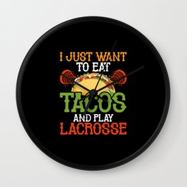 Eat Tacos Play Lacrosse Mexican Food Lover Laxlife Wall Clock