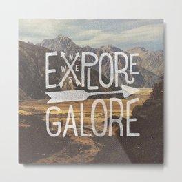 EXPLORE GALORE Metal Print