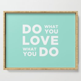 Do What You Love what you do Serving Tray