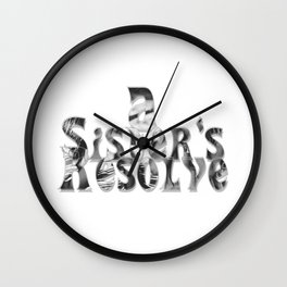 A Sister's Resolve Wall Clock