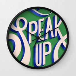 SPEAK UP Wall Clock