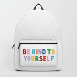 Be Kind To Yourself Backpack
