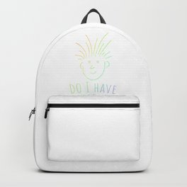 Do I Have Coaster Hair Fun Roller Coaster Lover Gift Backpack