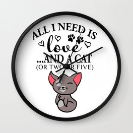All i need love ...and a cat Wall Clock