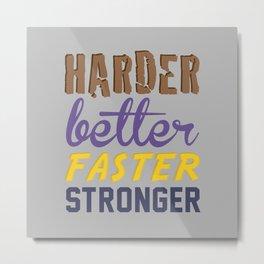 Harder Better Faster Stronger Metal Print