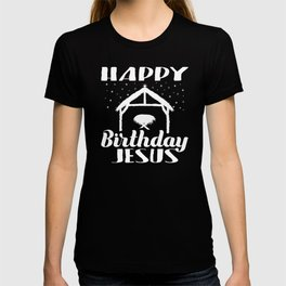 Jesus Birthday, Happy Birthday Jesus, True Meaning of Christmas,The Birth of Christ,Baby in a Manger T-shirt