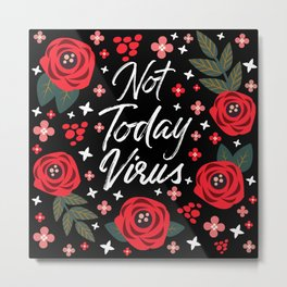 Not Today Virus  Metal Print