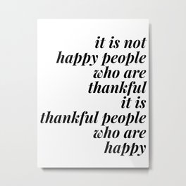 thankful people who are happy Metal Print