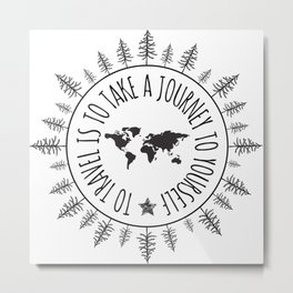 To Travel Is To Take A Journey To Yourself Metal Print