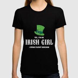 I'm an Irish Girl, Perfect Funny St Patrick's day Girl Design T-shirt