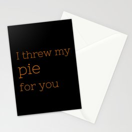 I threw my pie for you - OITNB Collection Stationery Cards