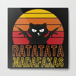 Ratatata Madafakas Sarcastic Guns Feline Metal Print