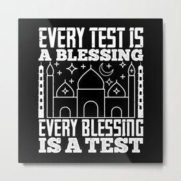 Islam - Every Test Is A Blessing Metal Print