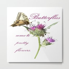 Butterflies Come To Pretty Flowers Korean Proverb Metal Print