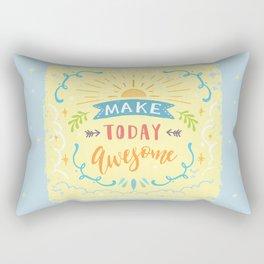 Make Today Awesome Rectangular Pillow