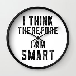 I Think Therefore I am smart Wall Clock