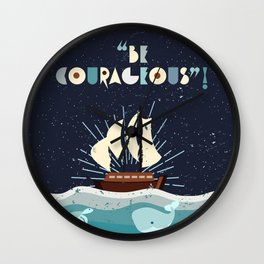 Be Courageous! (Ship and Sea Creatures) Wall Clock